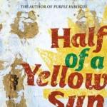 Half of a Yellow Sun, Biafra, Nigeria, Chimamanda Adichie