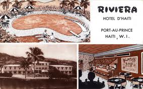 A 1950's postcard from Riviera Hotel d'Haiti,  Port Au Prince, from the time the city is often described as very pleasant and liveable